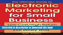 Ebook The Ultimate Guide to Electronic Marketing for Small Business: Low-Cost/High Return Tools