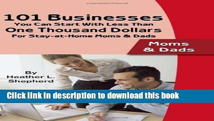 Ebook 101 Businesses You Can Start With Less Than One Thousand Dollars: For Stay-at-Home Moms and
