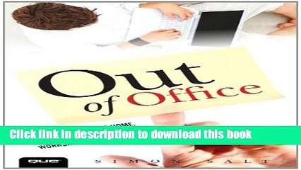 Books Out of Office: How to Work from Home, Telecommute, or Workshift Successfully (Que Biz-Tech)