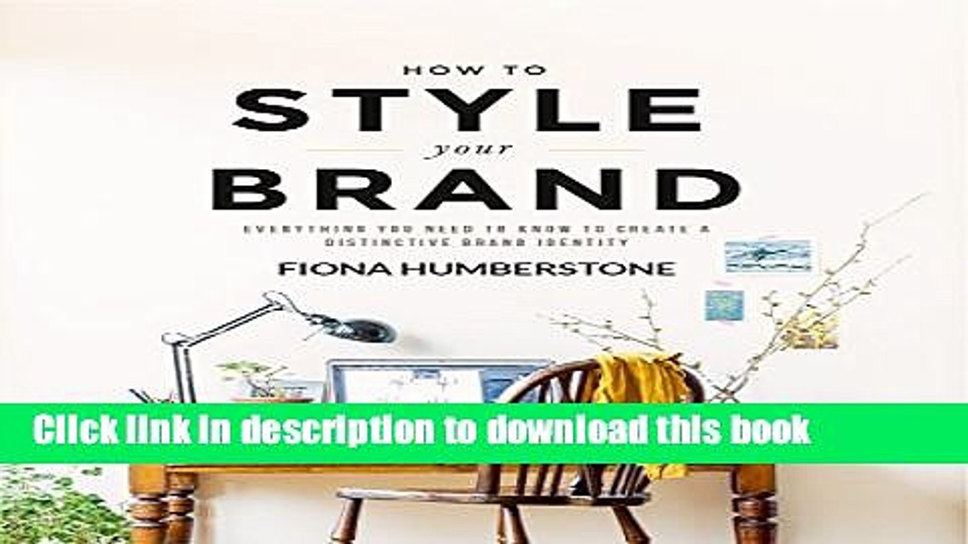 Books How to Style Your Brand: Everything You Need to Know to Create a Distinctive Brand Identity