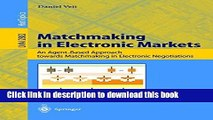 Ebook Matchmaking in Electronic Markets: An Agent-Based Approach towards Matchmaking in Electronic