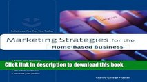 Ebook Marketing Strategies for the Home-Based Business: Solutions You Can Use Today (Home-Based