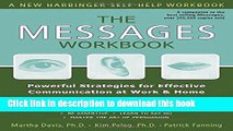 Ebook The Messages Workbook: Powerful Strategies for Effective Communication at Work and Home Free