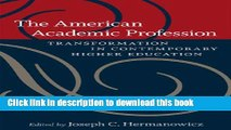 Books The American Academic Profession: Transformation in Contemporary Higher Education Free Online