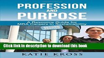 Ebook Profession and Purpose: A Resource Guide for MBA Careers in Sustainability Full Online