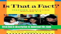 Ebook Is That a Fact?: Teaching Nonfiction Writing K-3 / Tony Stead ; Foreword by Tomie Depaola.