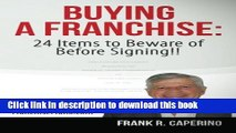 Ebook Buying a Franchise : 24 Items to Beware of Before Signing!! Full Download