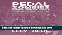 Ebook Pedal Zombies: Thirteen Feminist Bicycle Science Fiction Stories Full Online