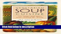 Books Vegetarian Soup Cuisine: 125 Soups and Stews from Around the World Free Online