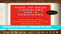 Ebook How to Read Literature Like a Professor Revised: A Lively and Entertaining Guide to Reading