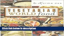 Ebook Vegetarian World Food: The Best of Cooking with Kurma Full Online