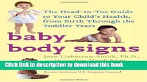 [Read PDF] Baby Body Signs: The Head-to-Toe Guide to Your Child s Health, from Birth Through the
