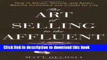 Books The Art of Selling to the Affluent: How to Attract, Service, and Retain Wealthy Customers