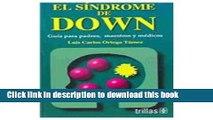 PDF  El Sindrome De Down / Down Syndrome: Guia Para Padres, Maestros Y Medicos / Guide for