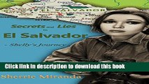 Books Secrets and Lies in El Salvador: Shelly s Journey (A Novel Based on Real Events) Free Online