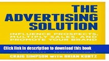 Ebook The Advertising Solution: Influence Prospects, Multiply Sales, and Promote Your Brand Full