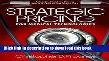 Books Strategic Pricing for Medical Technologies: A Practical Guide to Pricing Medical Devices