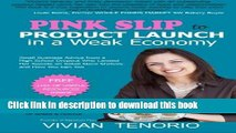 Ebook Pink Slip to Product Launch in a Weak Economy: Small Business Advice from a High School