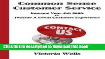 Books Common Sense Customer Service: Improve Your Job Skills   Provide A Great Customer Experience