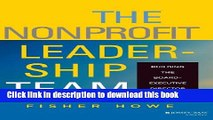 Books The Nonprofit Leadership Team: Building the Board-Executive Director Partnership Free Online