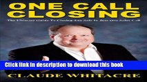 Ebook One Call Closing: The Ultimate Guide To Closing Any Sale In Just One Sales Call Free Online