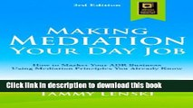 Books Making Mediation Your Day Job: How to Market Your ADR Business Using Mediation Principles