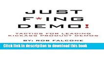 Books Just F*ing Demo!: Tactics For Leading Kickass Product Demos Full Download