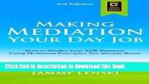 Ebook Making Mediation Your Day Job: How to Market Your ADR Business Using Mediation Principles