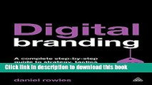 Ebook Digital Branding: A Complete Step-by-Step Guide to Strategy, Tactics and Measurement Free