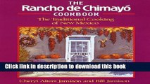 Ebook The Rancho de Chimayo Cookbook: The Traditional Cooking of New Mexico (Non) Free Online