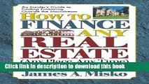Books How to Finance Any Real Estate, Any Place, Any Time: Strategies That Work (SquareOne Finance