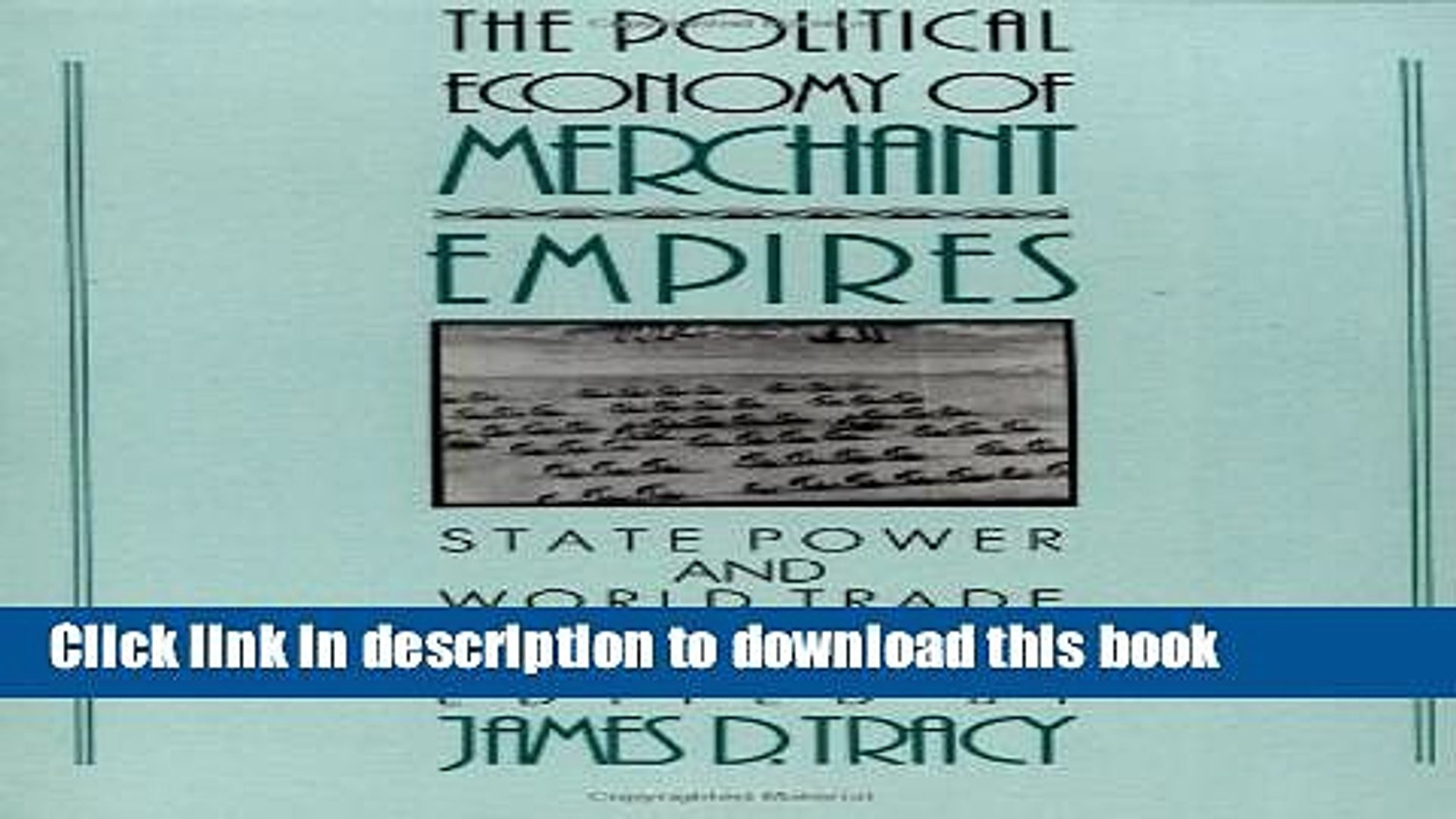 Download  The Political Economy of Merchant Empires: State Power and World Trade, 1350-1750