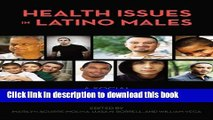 Books Health Issues in Latino Males: A Social and Structural Approach (Critical Issues in Health