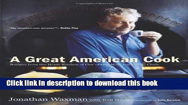 Ebook A Great American Cook: Recipes from the Home Kitchen of One of Our Most Influential Chefs