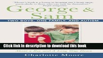 Ebook George   Sam: Two Boys, One Family, and Autism Full Online
