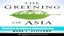 Books The Greening of Asia: The Business Case for Solving Asia s Environmental Emergency Free Online