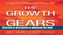Ebook The Growth Gears: Using A Market-Based Framework To Drive Business Success Full Online