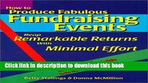 Books How to Produce Fabulous Fundraising Events: Reap Remarkable Returns with Minimal Effort