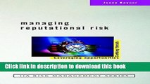 Books Managing Reputational Risk: Curbing Threats, Leveraging Opportunities Full Online