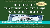 Ebook Get What s Yours - Revised   Updated: The Secrets to Maxing Out Your Social Security (The