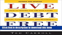 Ebook Live Debt-Free: How to Quickly Pay Off Your Credit Cards, Personal Loans, and Mortgages-And