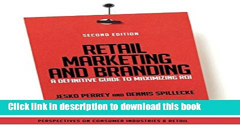 Books Retail Marketing and Branding: A Definitive Guide to Maximizing ROI Free Download