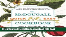 Books The McDougall Quick and Easy Cookbook: Over 300 Delicious Low-Fat Recipes You Can Prepare in