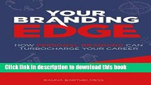 Books Your Branding Edge: How Personal Branding Can Turbocharge Your Career Full Online