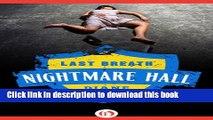 Ebook Last Breath (Nightmare Hall) Full Online
