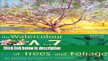 Ebook Watercolourist s A-Z of Trees and Foliage: An Illustrated Directory of Trees from a