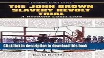 Books The John Brown Slavery Revolt Trial (Headline Court Cases) Free Online