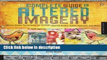 Ebook The Complete Guide to Altered Imagery : Mixed-Media Techniques for Collage, Altered Books,