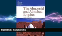 FREE PDF  The Almoravid and Almohad Empires (The Edinburgh History of the Islamic Empires) READ