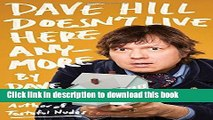 Books Dave Hill Doesn t Live Here Anymore Free Download